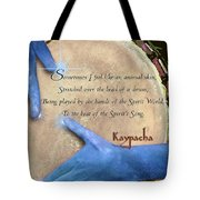 Kaypacha  May 18, 2016 Tote Bag