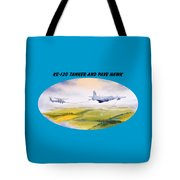 Kc-130 Tanker Aircraft And Pave Hawk With Banner Tote Bag