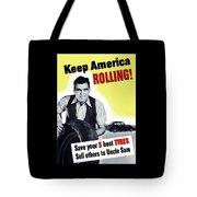 Keep America Rolling Tote Bag
