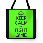 Keep Calm And Fight Lyme Tote Bag