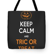 Keep Calm And Trick Or Treat Halloween Sign Tote Bag