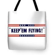 Keep 'em Flying Tote Bag