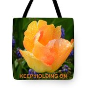 Keep Holding On Tote Bag