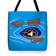 Keep Mum Chum Tote Bag by War Is Hell Store