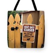 Keep The Gate Closed Tote Bag