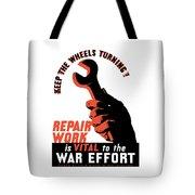 Keep The Wheels Turning - Ww2 Tote Bag