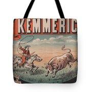 Kemmerich - Bull - Lasso - Old Poster - Vintage - Wall Art - Art Print - Cowboy - Horse  Tote Bag