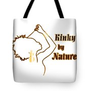Kinky By Nature Tote Bag