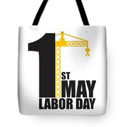 Labor Day May 1st Tote Bag