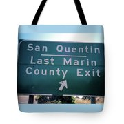 Last Marin County Exit Tote Bag