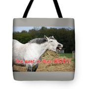 Laughing Horse Done When? Tote Bag