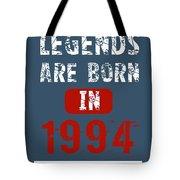 Legends Are Born In 1994 Tote Bag