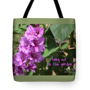 Lessons From Nature - Hang Out In The Garden Tote Bag