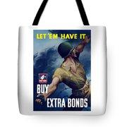 Let Em Have It - Buy Extra Bonds Tote Bag