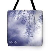 Let Me Be, Me Tote Bag