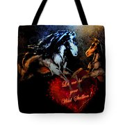 Let Me Be Your Wild Stallion Tote Bag