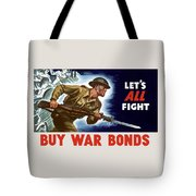 Let's All Fight Buy War Bonds Tote Bag