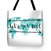 Lets Get Lost 16x20 Tote Bag