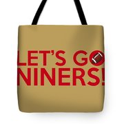 Let's Go Niners Tote Bag