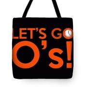 Let's Go O's Tote Bag