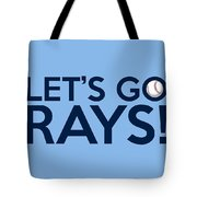 Let's Go Rays Tote Bag