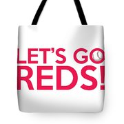 Let's Go Reds Tote Bag
