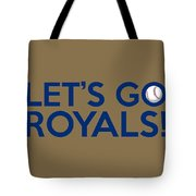 Let's Go Royals Tote Bag