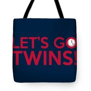 Let's Go Twins Tote Bag