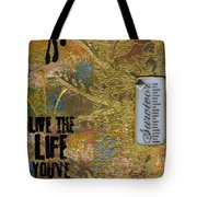 Life As You Imagined It Tote Bag