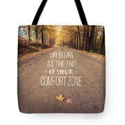 Life Begins At The End Of Your Comfort Zone Tote Bag