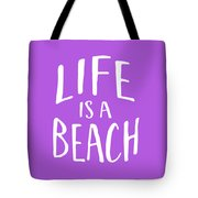 Life Is A Beach White Ink Tee Tote Bag