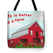 Life Is Better On A Farm Tote Bag