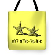 Life Is Better Together Sketch Tee Tote Bag