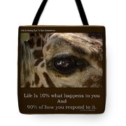 Life Is Going Eye To Eye Sometimes Tote Bag