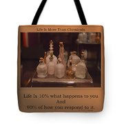 Life Is More Than Chemicals Tote Bag
