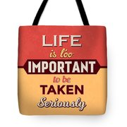 Life Is Too Important Tote Bag
