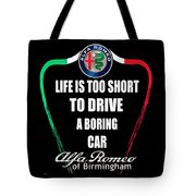Life Is Too Short With Boring Car Tote Bag