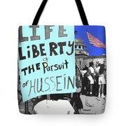 Life Liberty Pursuit Of Hussein Pro Desert Storm Rally Tucson Arizona 1991-2008 Tote Bag