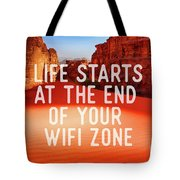 Life Starts At The End Of Your Wifi Zone Tote Bag
