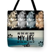 Life With My Dog Tote Bag by Kathy Tarochione