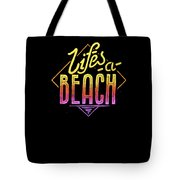 Lifes A Beach Love The Ocean Tropical Summer Weather Surf And All Love Summer Tote Bag