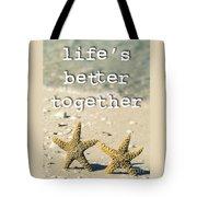 Life's Better Together Starfish Tote Bag