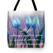 Life's Second Chance Is Tomorrow Tote Bag