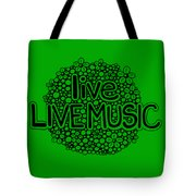 live LIVE MUSIC Tote Bag