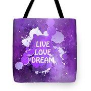 Live Love Dream Purple Grunge Tote Bag