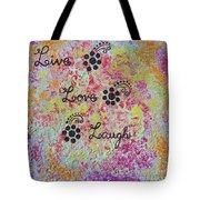 Live Love Laugh - Inspired Quotes Tote Bag