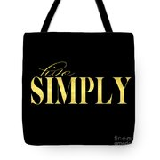 Live Simply Black Gold Tote Bag