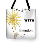 Live With Intention Flower Inspirational Print And Quote By Megan Duncanson Tote Bag