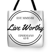 Live Worthy Tote Bag