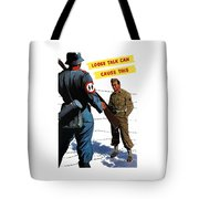 Loose Talk Can Cause -- Ww2 Propaganda Tote Bag